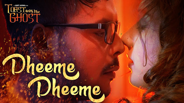 Toast With The Ghost: Dheeme Dheeme Lyrics - Siddharth Shrivastav