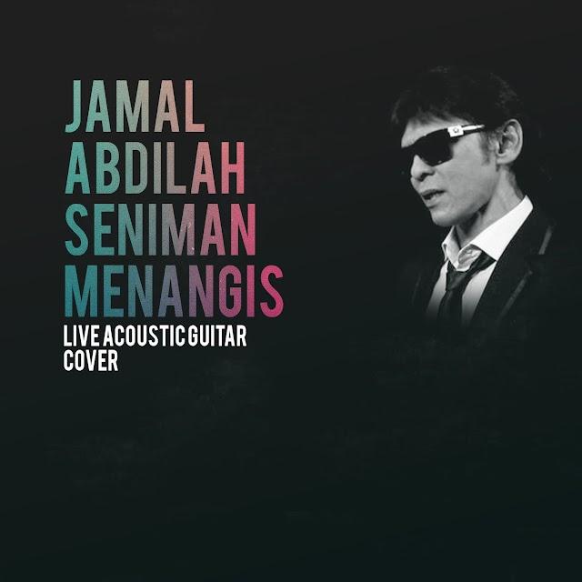 LIRIK LAGU SENIMAN MENANGIS - JAMAL ABDILLAH
