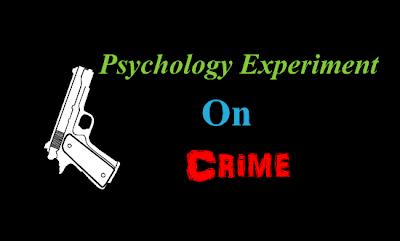 Interesting Psychology Experiment on Crime - PsychTronics