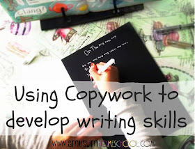 Using copywork to develop writing skills, including handwriting, grammar and punctuation
