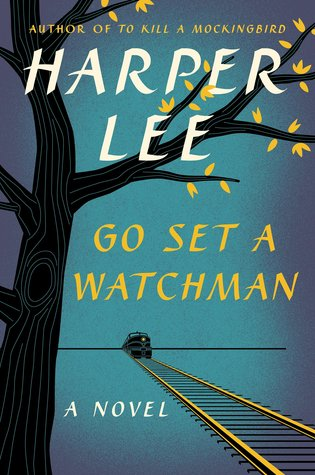 Go Set A Watchman Harper Lee To Kill A mockingbird