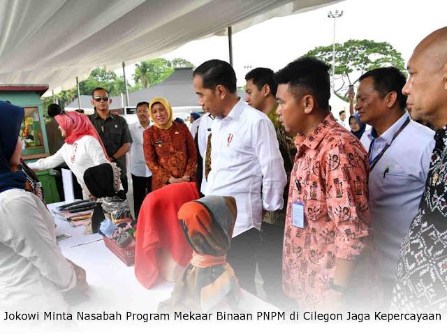 Jokowi Minta Nasabah Program Mekaar Binaan PNPM di Cilegon Jaga Kepercayaan