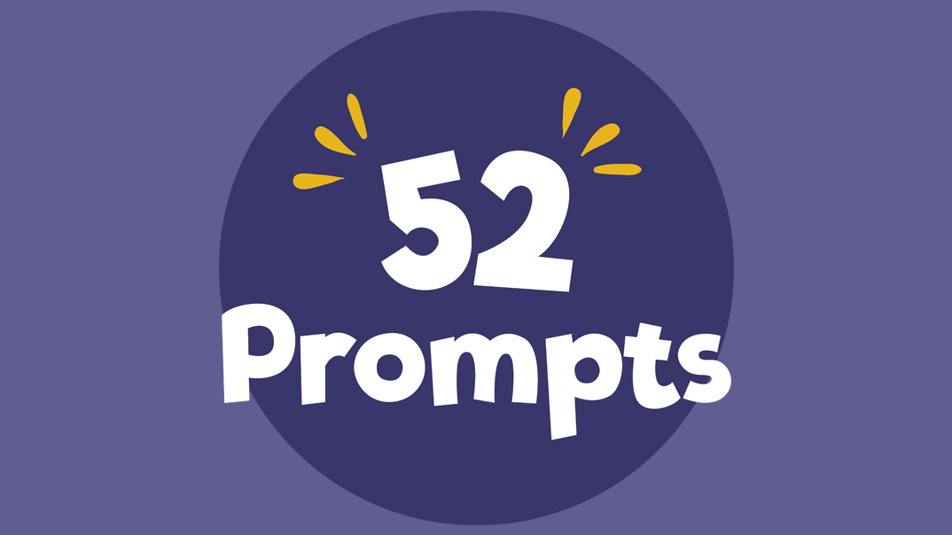 52 Prompts - Creative writing prompts