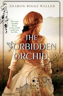 Young Adult fantasy novel The Forbidden Orchid by Sharon Biggs Waller!
