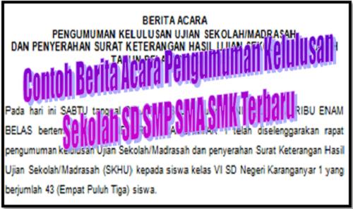 Contoh Berita Acara Pengumuman Kelulusan Sekolah SD SMP SMA SMK Terbaru