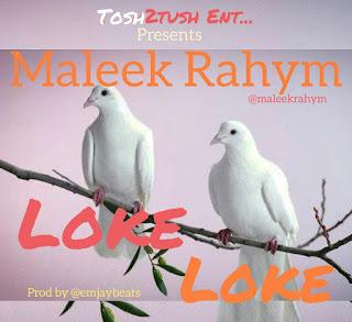 [Music] Maleek Rahym - Loke Loke
