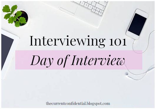 Interviewing 101: Day of Interview