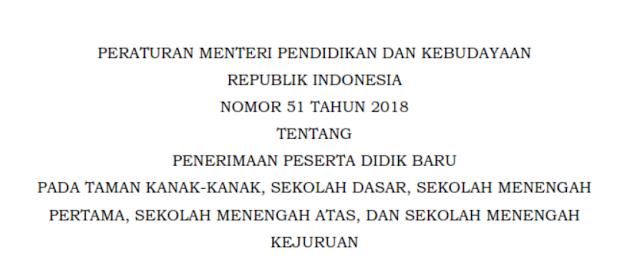 Permendikbud Nomor 51 Tahun 2018 Tentang Penerimaan Peserta Didik Baru Pada Jenjang TK, SD, SMP, SMA, dan SMK