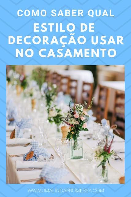 Qual estilo usar na decoração do casamento?