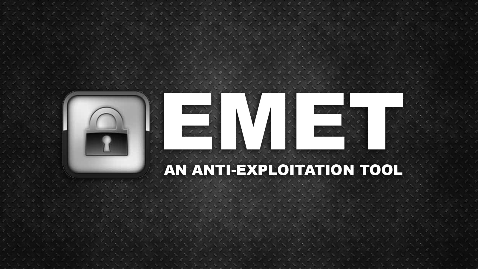 Enhanced Mitigation Experience Toolkit (EMET) - An Anti-Exploitation Tool