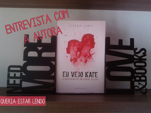 Entrevista: Claudia Lemes, de Eu Vejo Kate