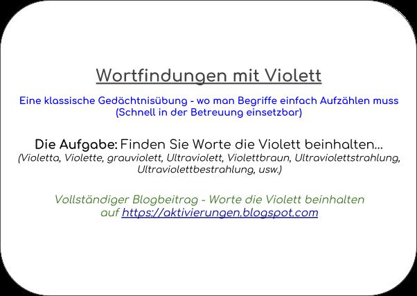 Denkspiel, Gedächtnistraining, Aktivierungsidee, Beschäftigung, Abfrage, Worte die mit Violett beginnen und auf Violett enden