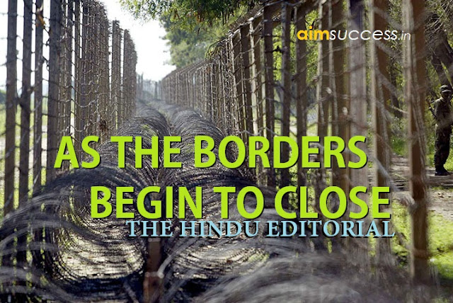 As the Borders Begin to Close THE HINDU EDITORIAL