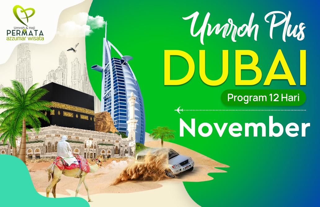 Promo Paket Umroh plus dubai Biaya Murah Jadwal Bulan November 2020