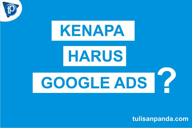 Kenapa harus Google Adsense untuk penghasilan