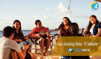 90 Contoh Soal Sosiologi Kelas 10 Semester 1 Kurikulum 2013 dan Jawabannya
