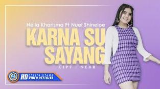 Lagu Nella Kharisma Ft. Nuel Shineloe Karna Su Sayang Mp3