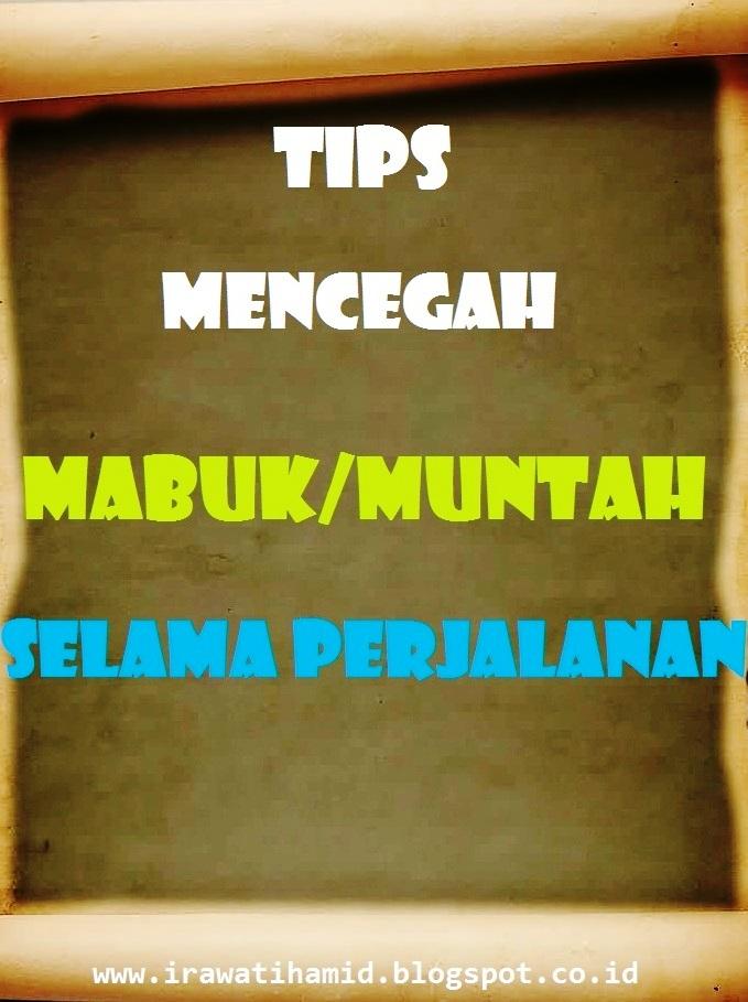 TIPS MENCEGAH MABUK/MUNTAH SAAT NAIK KENDARAAN