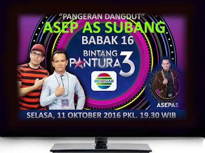 "ASEP AS Subang ""PANGERAN DANGDUT"" di Bintang Pantura 3, Babak 16 Besar, Selasa 11 Oktober 2016"