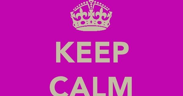 Que Significa Keep Calm: Keep Calm And... / Depois Que Crescemos