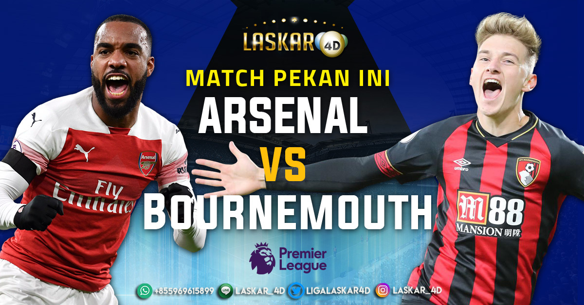 Prediksi Pertandingan Bola Arsenal Vs AFC Bournemouth 6 Oktober 2019