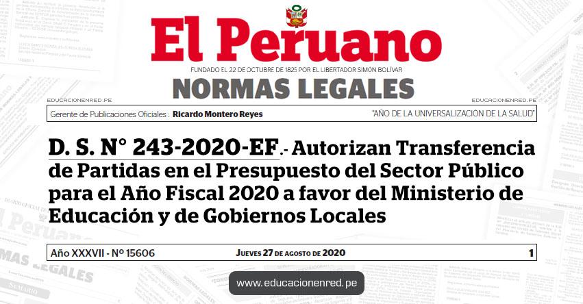 D. S. N° 243-2020-EF.- Autorizan Transferencia de Partidas en el Presupuesto del Sector Público para el Año Fiscal 2020 a favor del Ministerio de Educación y de Gobiernos Locales
