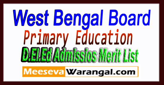 WB West Bengal Board of Primary Education D.El.Ed Merit List 2018 Admissios / Counseling