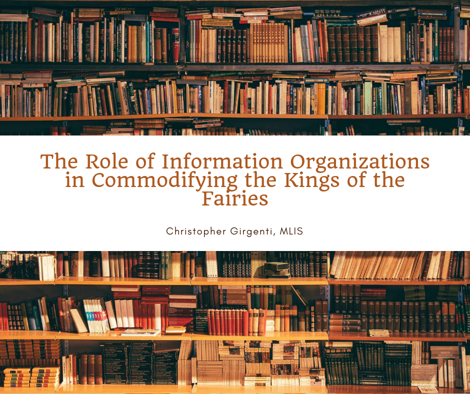 The Role of Information Organizations in Commodifying the Kings of the Fairies