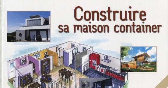 Construire sa maison container bibliotheque architecture for Livre construire sa maison container
