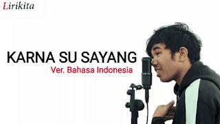Lirik Lagu Karna Su Sayang (Versi Bahasa Indonesia) - Kery Astina