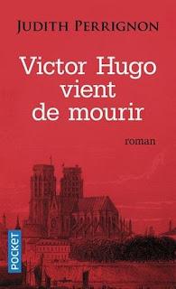 Victor Hugo vient de mourir ~  Judith Perrignon