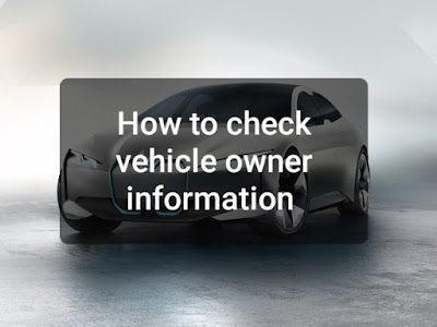How To Check Vehicle Owner Information