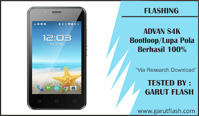 Cara Flash Advan S4K Bootloop Lupa Pola Via Research Download Tested 100%