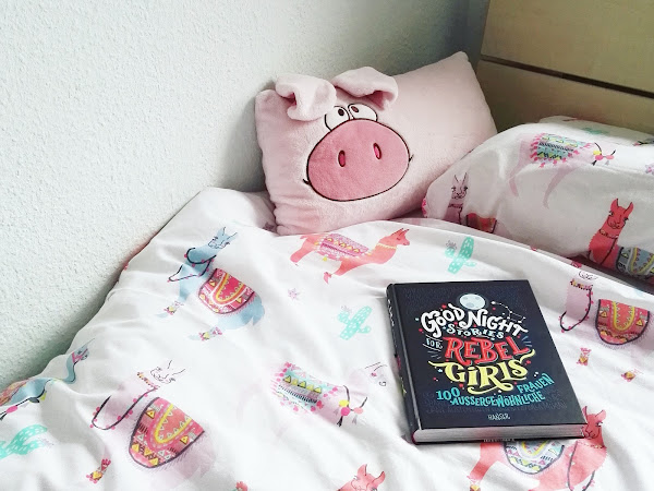 "[Rezension] ""Good Night Stories for Rebel Girls - 100 außergewöhnliche Frauen"" - Elena Favilli & Francesca Cavallo"
