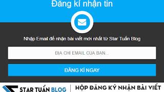 Hộp đăng ký nhận bài viết qua Email cho Blogspot