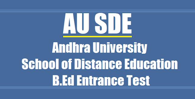 AU Distance B.Ed Entrance Test 2017, AU B.Ed Admissions, AU SDE B.Ed Admissions