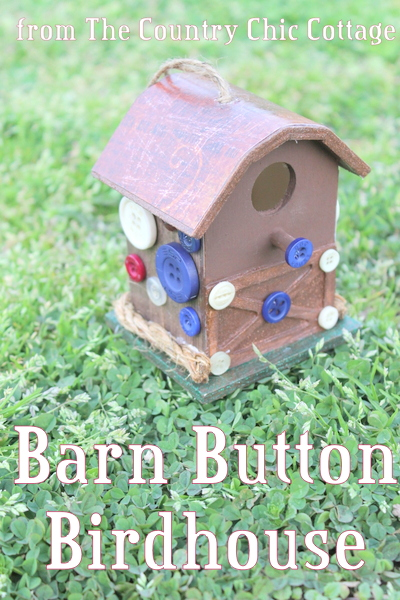 Barn Shaped Birdhouse decorated with buttons from The Country Chic Cottage