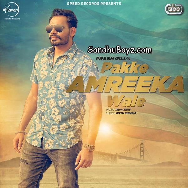 No Need Full Punjabi Mp3 Song Download: Free Punjabi Mp3 Songs: Download Pakke Amreeka Wale