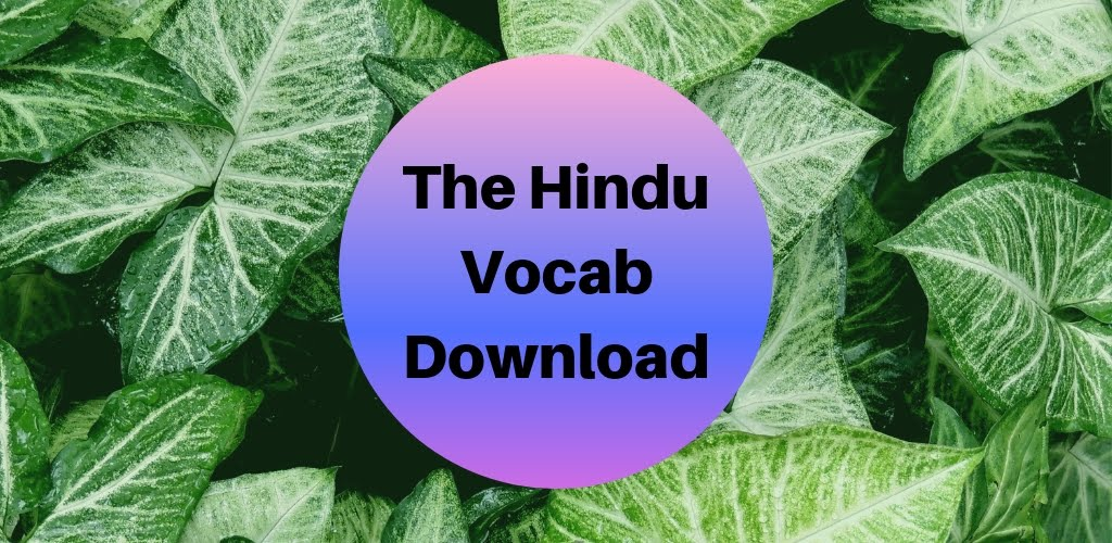 THE HINDU VOCABULARY APP [ DOWNLOAD NOW ]