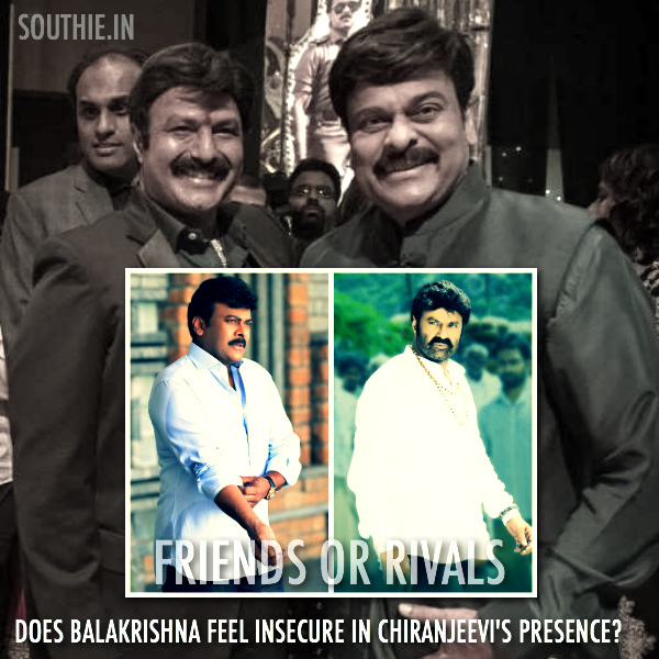 Balakrishna's insecurity towards Chiranjeevi's Presence. Does Balakrishna feel insecure in Chiranjeevi's Presence? Why did Balakrishna make some atrocious comments on Chiranjeevi? Balakrishna and Chiranjeevi, Friends or Rivals,