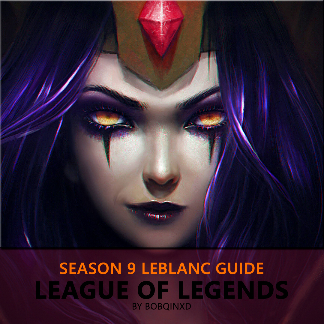 Mix Season 9 Leblanc Guide League Of Legends By Bobqinxd