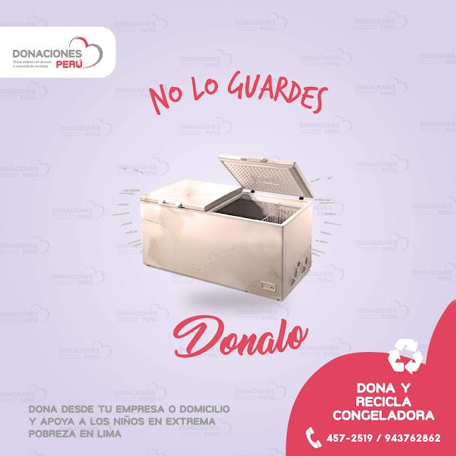 No lo guardes - Donalo - Regala una sonrisa - Dale otra vida - Dona congeladora - Recicla congeladora - Dona y recicla - Recicla y dona - Dona objetos en desuso - Donaciones Perú