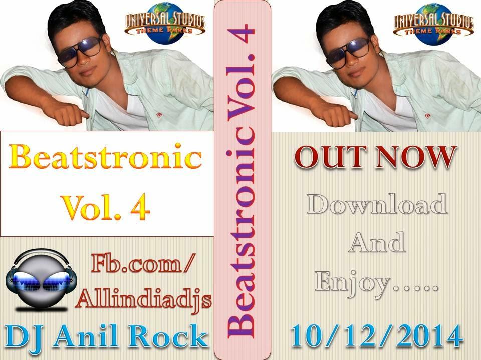 Beatstronic Vol  4 DJ Anil Rock ~ Dj Anil Rock -- 9125917720 -- Mahoba