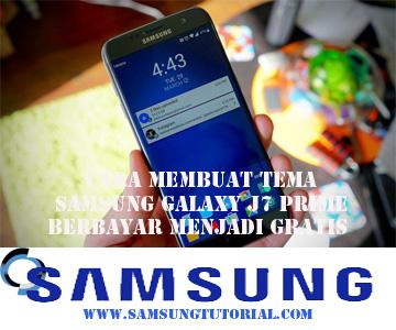 Cara Membuat Tema Samsung Galaxy J7 Prime Berbayar Menjadi Gratis