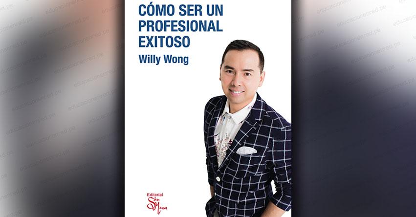 FIL LIMA 2018: Presentarán libro «Cómo ser un profesional exitoso», obra enseña a construir un excelente perfil laboral