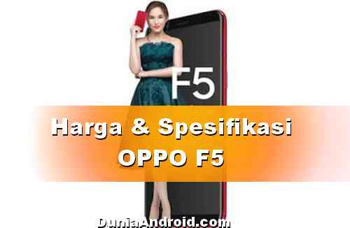 Harga OPPO F5 terbaru Indonesia, kamera 20MP dan RAM 6GB