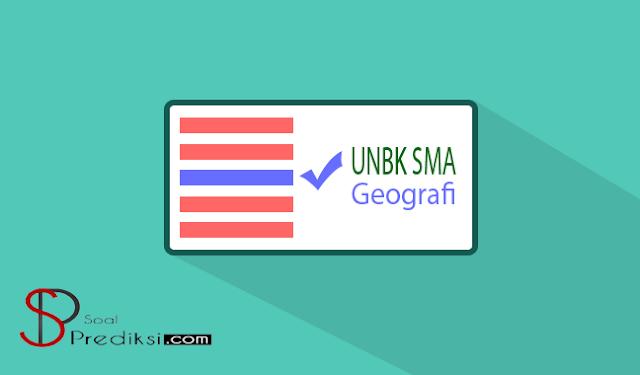 Latihan Soal dan Kunci Jawaban UN/UNBK Geografi SMA 2019