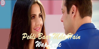 Pehli Baar Mile Hain Song Lyrics