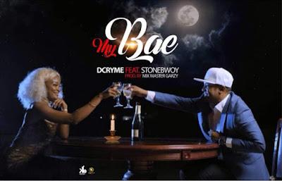 D Cryme – My Bae Lyrics ft Stonebwoy