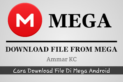 Cara Download File Di Mega Android